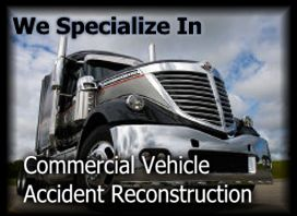 We specialize in commercial vehicle accident reconstruction.